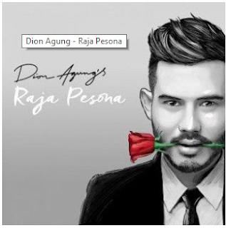 Lagu Dion Agung - Raja Pesona Mp3