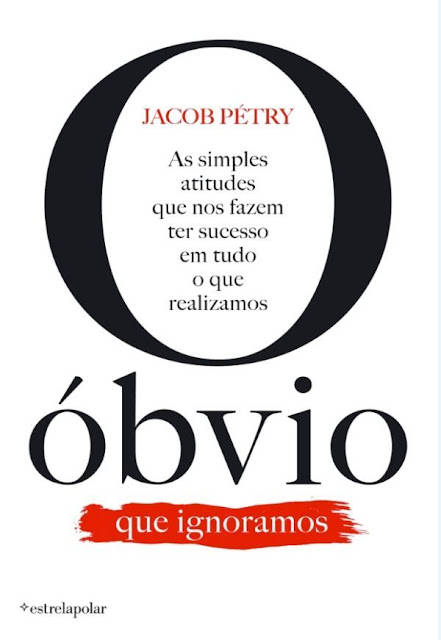 O Óbvio Que Ignoramos - JACOB PÉTRY