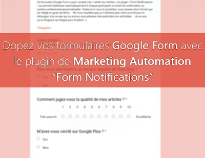 "dopez formulaire google form avec plugin de marketing automation ""form Notifications"""