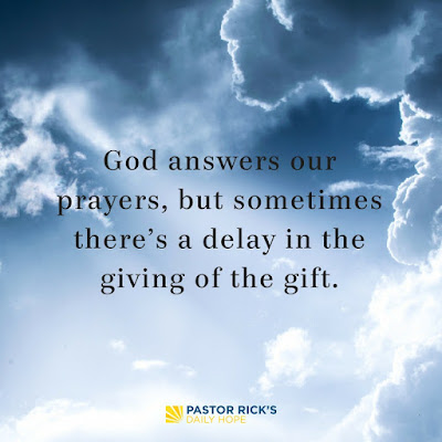 Why God Sometimes Delays Your Answers to Prayer by Rick Warren