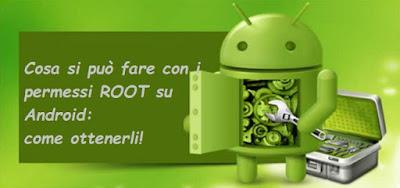 Cosa si può fare con i permessi ROOT su Android: come ottenerli