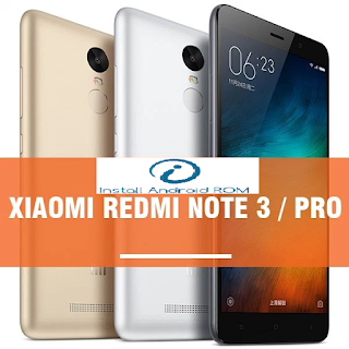 List Of All ROM For Xiaomi Redmi Note 3 Pro (Global And China ROM)