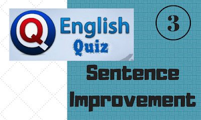 Sentence Improvement Quiz - Part 3