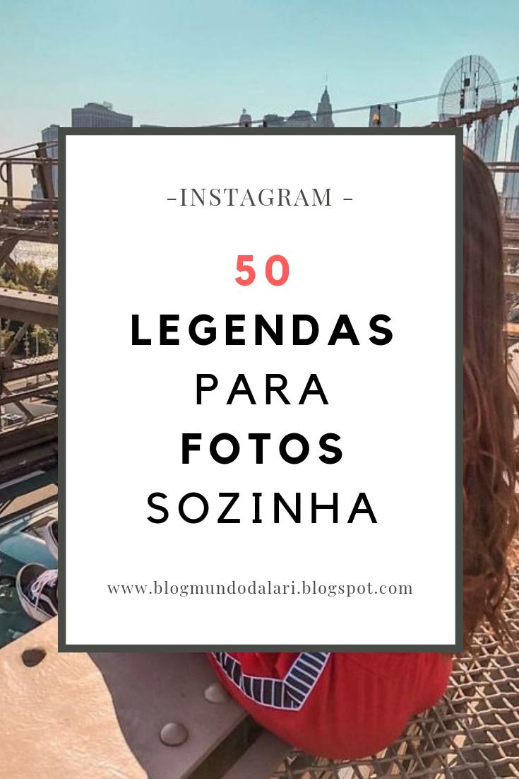 No Mundo Da Lari 50 Legendas Para Fotos Sozinha