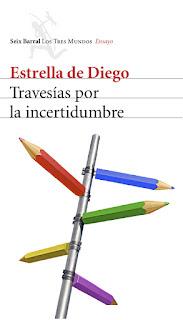 """""""Travesías por la incertidumbre"""" - Estrella de Diego."""