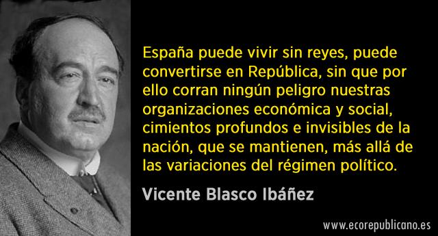 Vicente Blasco Ibañez: La República tiene un ideal