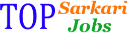 Sarkari Job - Get Top Latest Sarkari Naukri On www.topsarkarijob.com