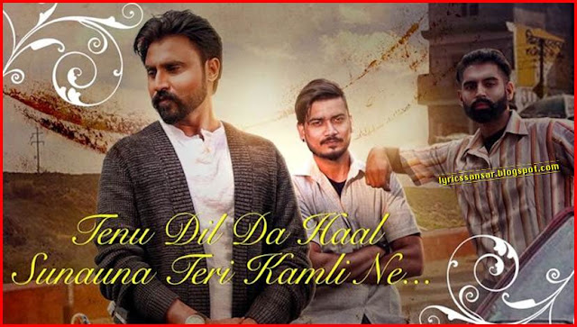 TERI KAMLI LYRICS : Goldy #Desi Crew #Parmish Verma