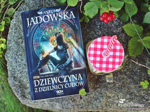 Dziewczyna z Dzielnicy Cudów – Aneta Jadowska