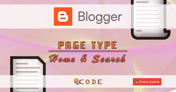 Blogger - PageType - Home & Search