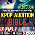 Wanna be a kpop idol? Kpop Audition Bible is released!