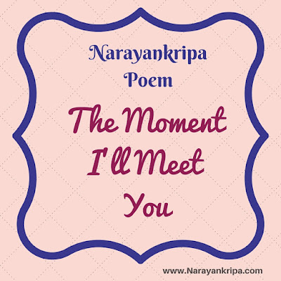 Image for Poem: The Moment I Will Meet You