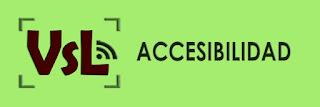 En el aparecen las letras VSL en color marrón dentro de un recuadro como de enfoque de una cámara; de la letra L salen unas pequeñas de color verde oscuro representando la tecnología y la propagación de la información y el conocimiento. Debajo del recuadro aparece la palabra ACCESIBILIDAD también en verde oscuro. El fondo es un color verde pastel claro.