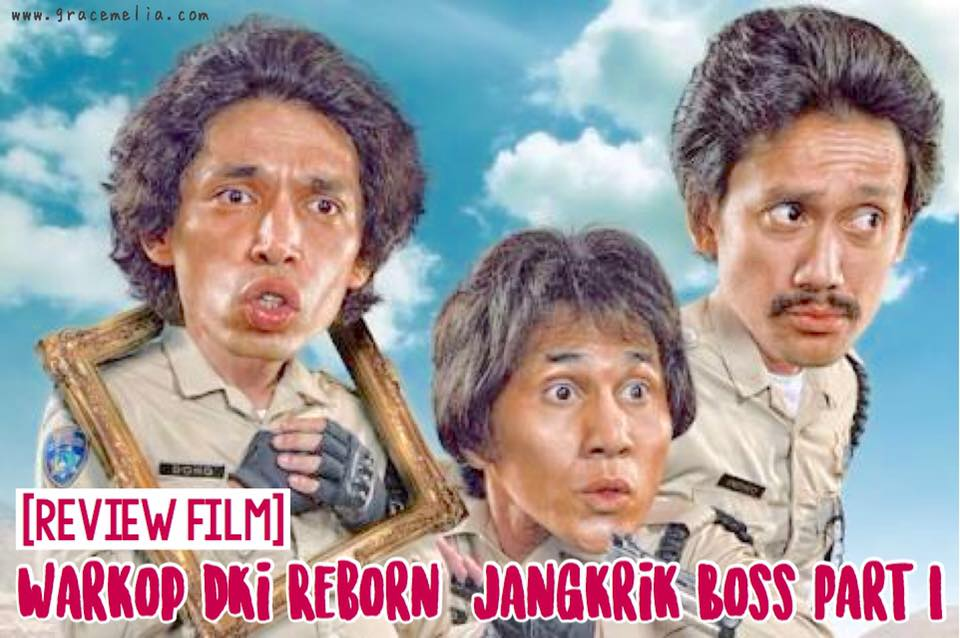 REVIEW FILM Warkop DKI Reborn Jangkrik Boss Part 1 ...