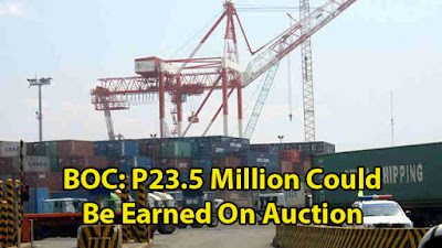 Bureau of Customs Anticipating P23.5 Million Earnings in Auctions. Must Read!