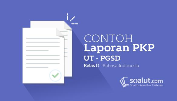 Contoh Laporan PKP UT PGSD Kelas II
