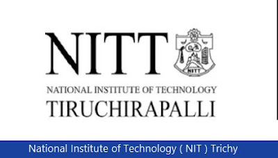 National Institute of Technology ( NIT ) Trichy Recruitment