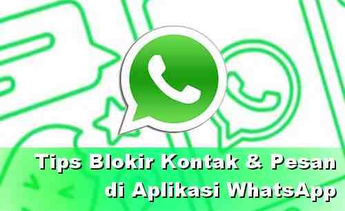 Cara Blokir Nomor dan Pesan masuk di WhatsApp