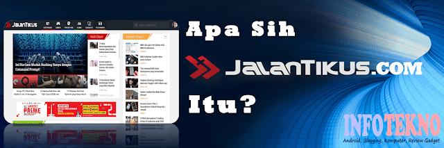 REVIEW: Apasih JalanTikus.com Itu?