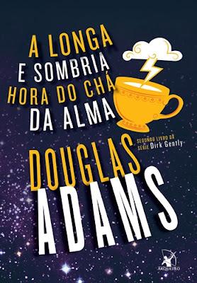 A longa e sombria hora do chá da alma (Douglas Adams)