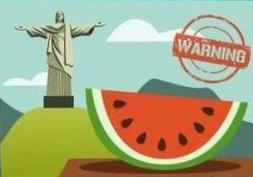 18 WHAT TO KNOW AROUND THE WORLD 10. Rio Claro, Brazil - The watermelon law