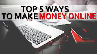 Top 5 ways to earn money online