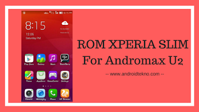 ROM XPERIA SLIM For Andromax U2
