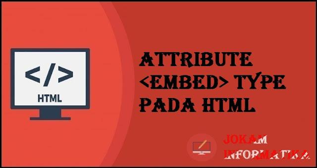 Tagging <embed> Type Attribute Pada Bahasa Pemrograman HTML - JOKAM INFORMATIKA