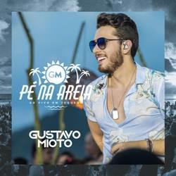 Baixar EP Pé na Areia - Gustavo Mioto (Ao Vivo) 2019 Grátis