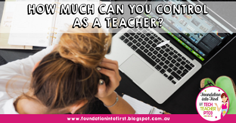How much can you control as a teacher? What is within your control and what is out of your control? what is worth stressing about what should you try to let go of?