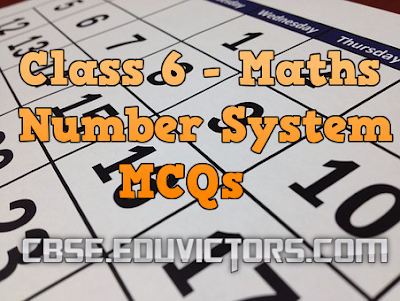 CBSE Class 6 - Chapter 1 - Number System - Multiple Choice Questions Answers (#cbsenotes)(#eduvictors)