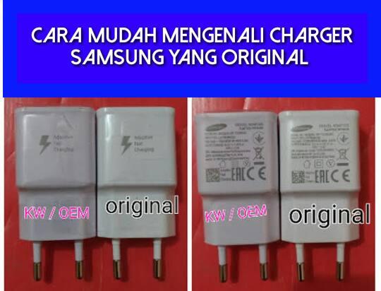 Cara Mudah Mengenali Charger Samsung Yang Original dan yang palsu