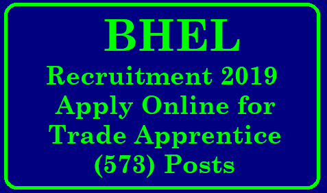 BHEL Recruitment 2019- Apply Online for Trade Apprentice Posts bhelbpl.co.in BHEL Recruitment (2019) - 573 Vacancies for Trade Apprentice | BHEL Jobs 2019: 573 Trade Apprentice Vacancy for 10TH, ITI published on 7th January 2019 | BHEL Bhopal Trade Apprentice Recruitment 2019 – 573 Vacancies Open | BHEL Recruitment 2019 For 573 ITI Apprentice Posts | bhel-recruitment-alert-2019-apply-for-523-trade-apprentice-posts-via-bhelbpl-co-in BHEL has invited candidates to fill up Trade Apprentices post. A total of 523 posts in various disciplines will be filled up./2019/01/bhel-recruitment-alert-2019-apply-for-523-trade-apprentice-posts-via-bhelbpl-co-in.html