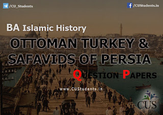 BA islamic history Ottoman Turkey and Safavid of Persia  Previous Question Papers