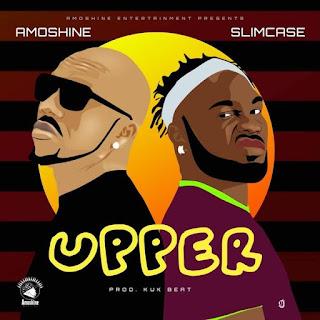 Amoshine – Upper (feat. Slimcase)