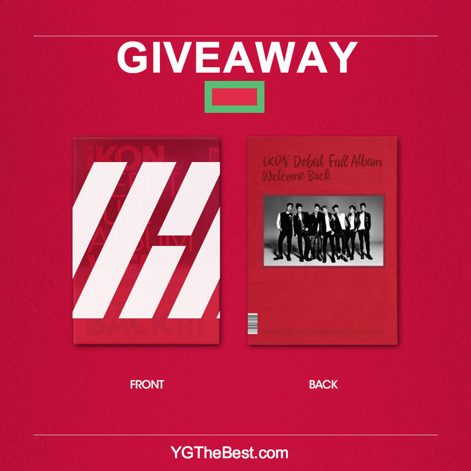 Giveaway ikon full album welcome back yg the best for Enter now to win