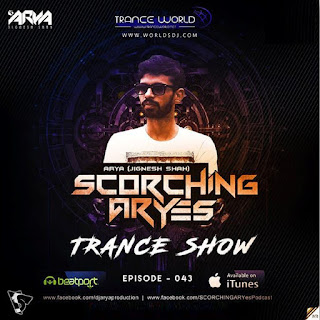SCORCHING ARYes Episode - 043 – ARYA (Jignesh Shah)