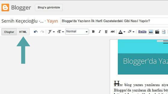 Blogger'da Yazıların İlk Harfi Gazetelerdeki Gibi Nasıl Yapılır?