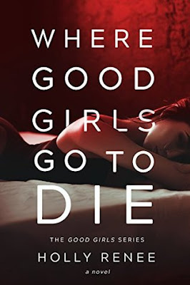 Where Good Girls Go to Die (Good Girls, #1)
