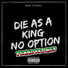 Ben Utomo - Die As A King No Option (2017) Album cover