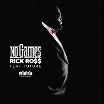500 1378423564 cd37a8d56b3f7ad04ee7a9ff9b161195 NEW MUSIC: Rick Ross   No Games (Feat. Future)