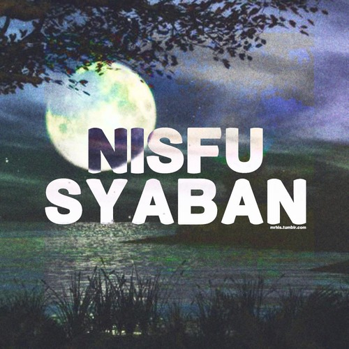 <br/>Malam Ini Nisfu Sya'ban, Ini Tiga Amalan Utama dan Doa Malam Nisfu Sya'ban