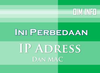 Perbedaan IP Address Dan MAC