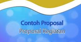 Contoh Proposal Bantuan Dana Kegiatan Secara Singkat dan Terbaru  Kumpulan Info Cara Tips Menarik