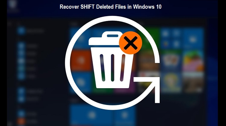 Recover SHIFT Deleted Files in Windows 10