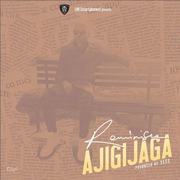 FRESH MP3: Reminisce - Ajigijaga (prod.by sess)