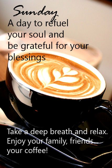 Sunday a day to refuel your soul and be grateful