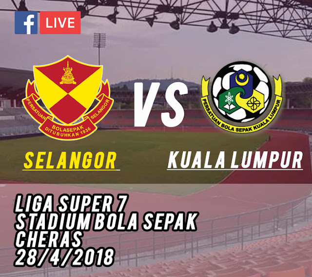 [LIVE STREAMING] SELANGOR VS Negeri Sembilan 28 /4/ 2018