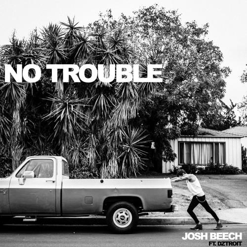 Josh Beech unveils new track 'No Trouble'