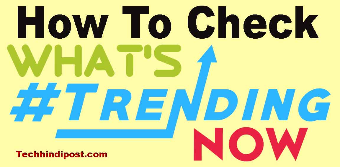 google trend kya kaise trend topics kaise pata kare